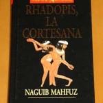 Rhadopis, la Cortesana - Naguib Mahfouz